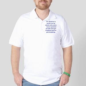 IM AFRAID OF A WORLD RUN ADULTS  WHO... Golf Shirt