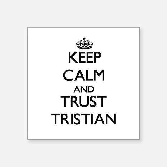 Keep Calm and TRUST Tristian Sticker