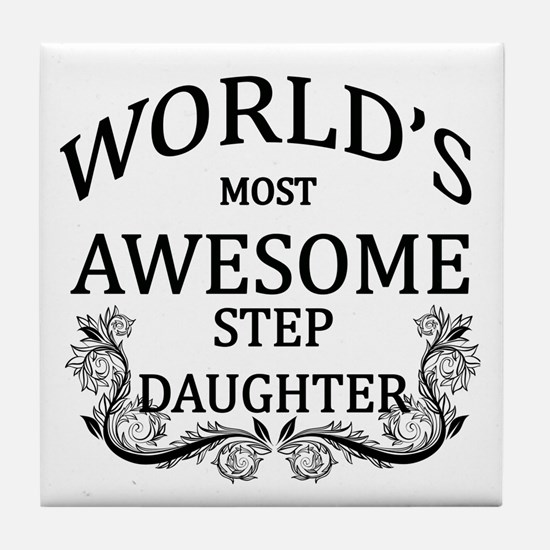 World's Most Awesome Step-Daughter Tile Coaster