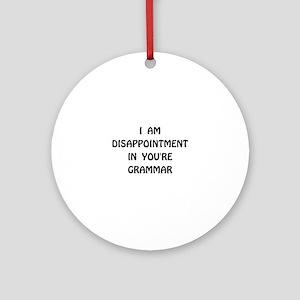 Disappointment Grammar Round Ornament