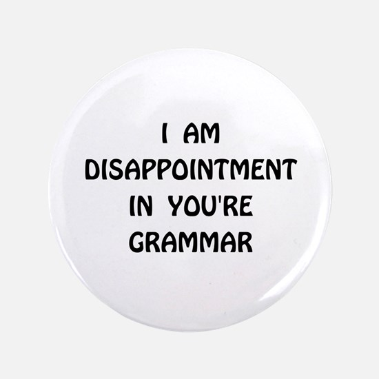 "Disappointment Grammar 3.5"" Button"