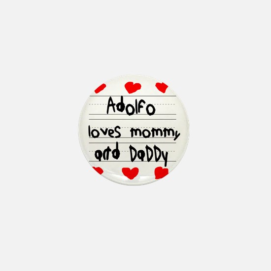 Adolfo Loves Mommy and Daddy Mini Button