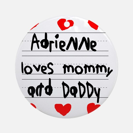 Adrienne Loves Mommy and Daddy Round Ornament