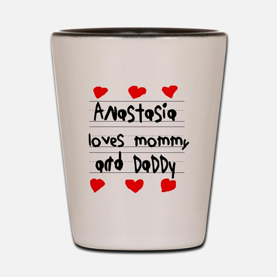 Anastasia Loves Mommy and Daddy Shot Glass