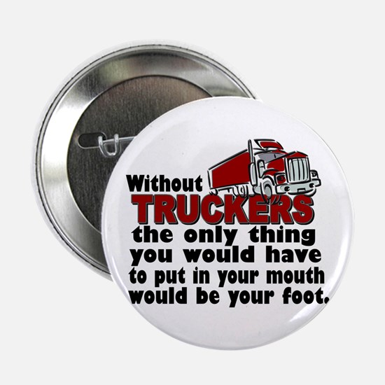 """Without Truckers Foot in Mouth 2.25"""" Button"""