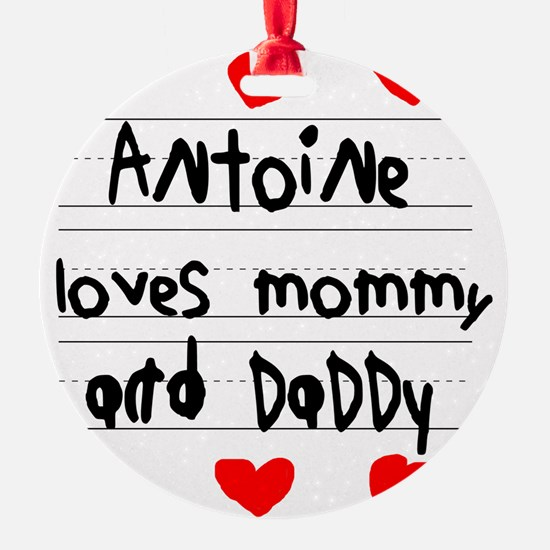 Antoine Loves Mommy and Daddy Ornament