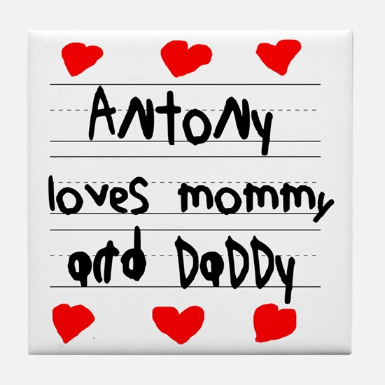 Antony Loves Mommy and Daddy Tile Coaster