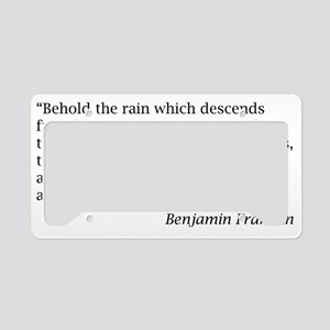 "Benjamin Franklin: ""...proof  License Plate Holder"