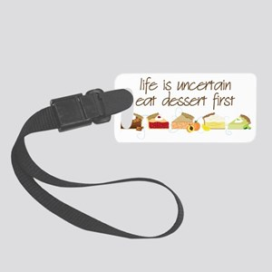 Eat Dessert First Small Luggage Tag