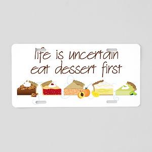 Eat Dessert First Aluminum License Plate