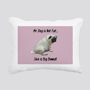 My Dog is Not Fat Pug Rectangular Canvas Pillow