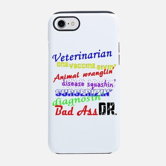 Bad Ass Veterinarian iPhone 7 Tough Case