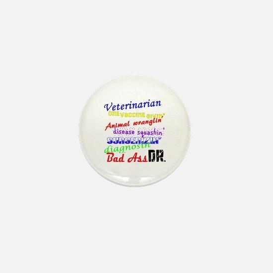 Bad Ass Veterinarian Mini Button