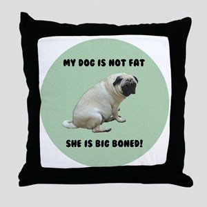 My Dog is Not Fat Pug Throw Pillow