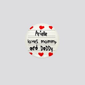Arielle Loves Mommy and Daddy Mini Button