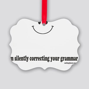 silently correcting your grammar Picture Ornament