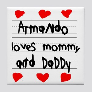 Armando Loves Mommy and Daddy Tile Coaster