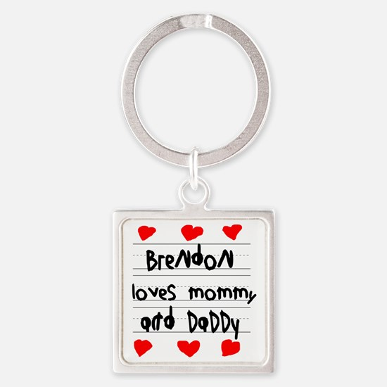 Brendon Loves Mommy and Daddy Square Keychain