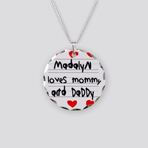 Madalyn Loves Mommy and Dadd Necklace Circle Charm