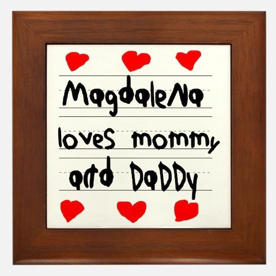 Magdalena Loves Mommy and Daddy Framed Tile