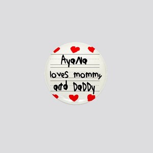 Ayana Loves Mommy and Daddy Mini Button