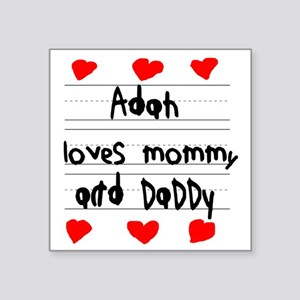 """Adah Loves Mommy and Daddy Square Sticker 3"""" x 3"""""""