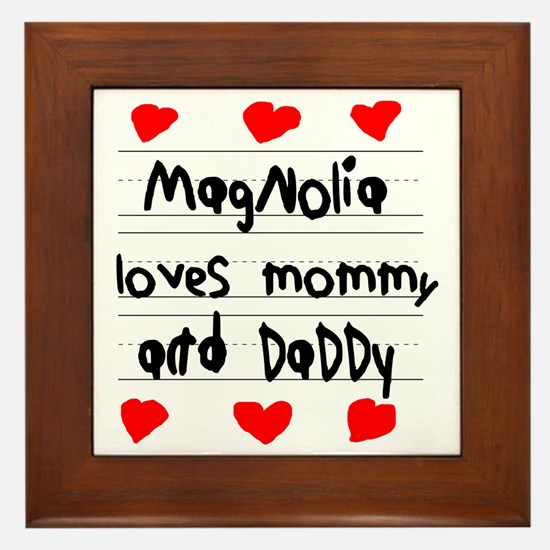 Magnolia Loves Mommy and Daddy Framed Tile