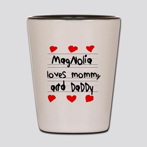Magnolia Loves Mommy and Daddy Shot Glass