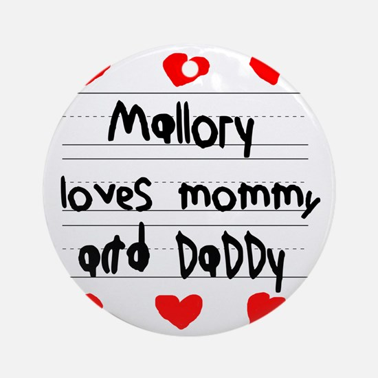 Mallory Loves Mommy and Daddy Round Ornament