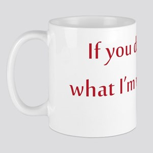 ...Undress Me Mug