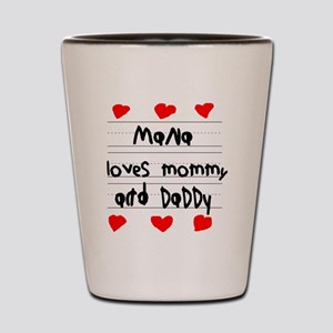 Mana Loves Mommy and Daddy Shot Glass