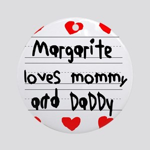 Margarite Loves Mommy and Daddy Round Ornament