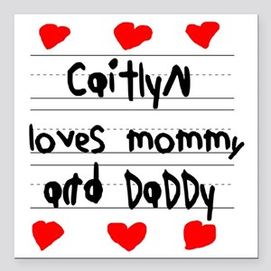 "Caitlyn Loves Mommy and  Square Car Magnet 3"" x 3"""