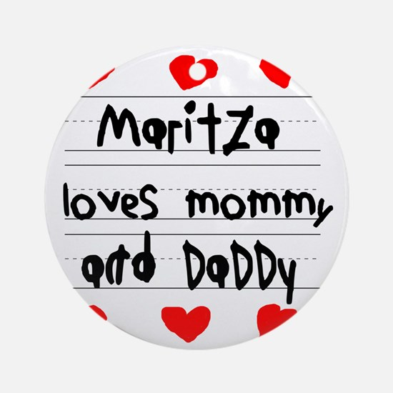 Maritza Loves Mommy and Daddy Round Ornament