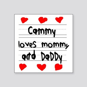 "Cammy Loves Mommy and Daddy Square Sticker 3"" x 3"""
