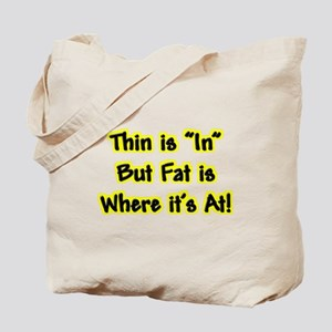 Thin Is In Tote Bag