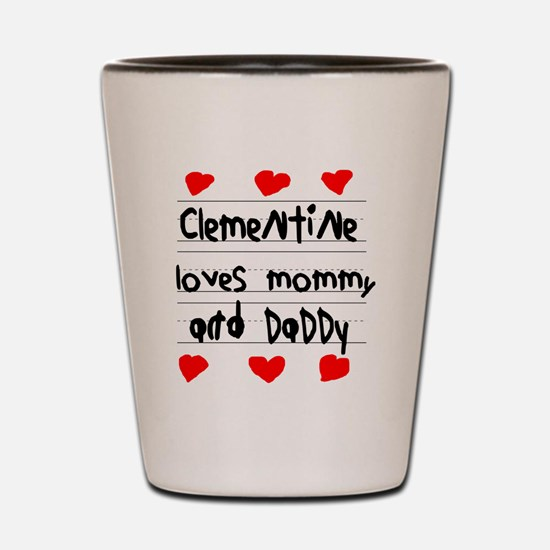 Clementine Loves Mommy and Daddy Shot Glass
