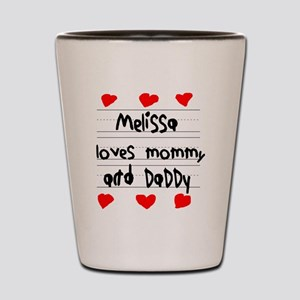 Melissa Loves Mommy and Daddy Shot Glass