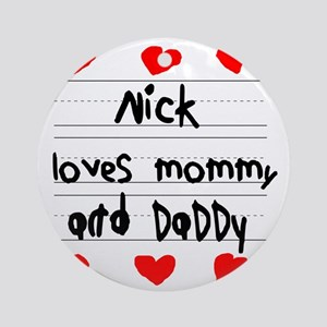 Nick Loves Mommy and Daddy Round Ornament