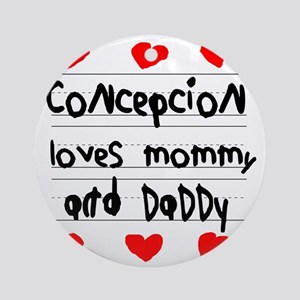 Concepcion Loves Mommy and Daddy Round Ornament