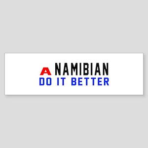Namibian It Better Designs Sticker (Bumper)