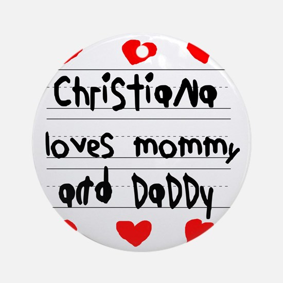 Christiana Loves Mommy and Daddy Round Ornament