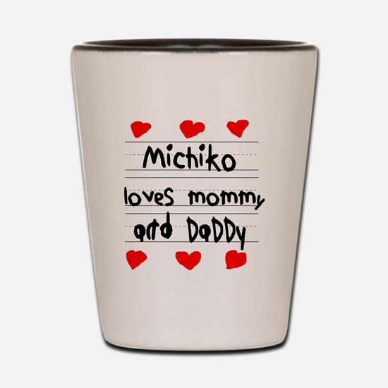 Michiko Loves Mommy and Daddy Shot Glass