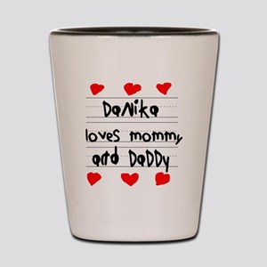 Danika Loves Mommy and Daddy Shot Glass