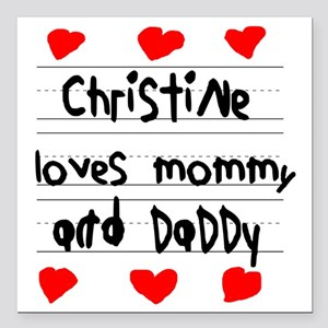 "Christine Loves Mommy an Square Car Magnet 3"" x 3"""