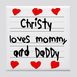Christy Loves Mommy and Daddy Tile Coaster