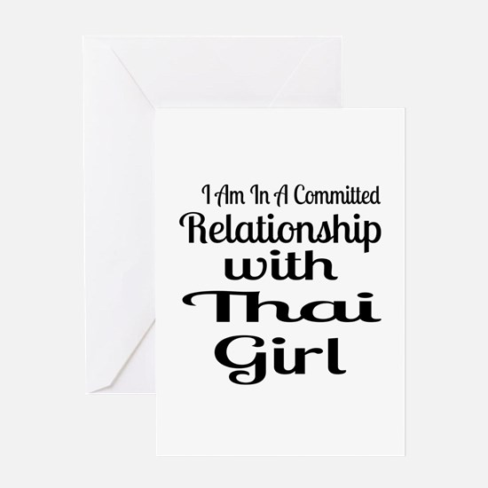I Am In Relationship With Thai Girl Greeting Card