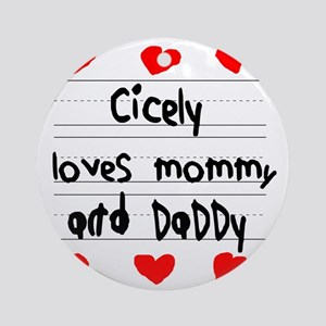 Cicely Loves Mommy and Daddy Round Ornament