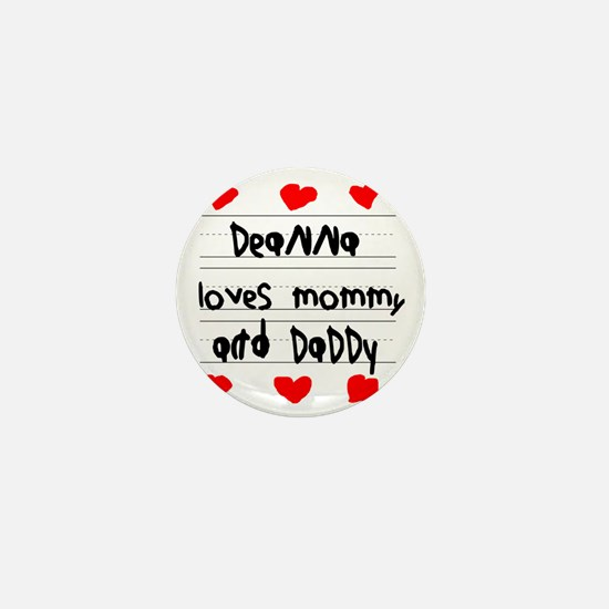 Deanna Loves Mommy and Daddy Mini Button