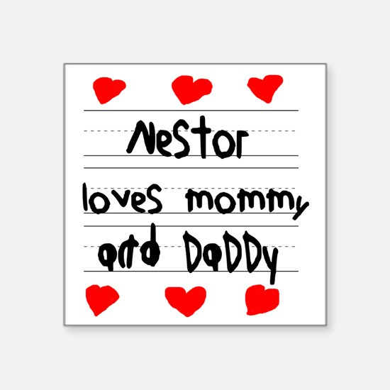 "Nestor Loves Mommy and Dadd Square Sticker 3"" x 3"""